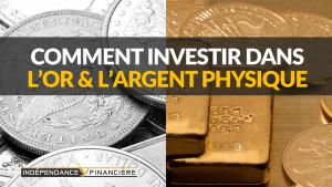 comment investir dans l'or et l'argent