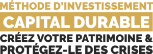 méthode d'investissement CAPITAL DURABLE