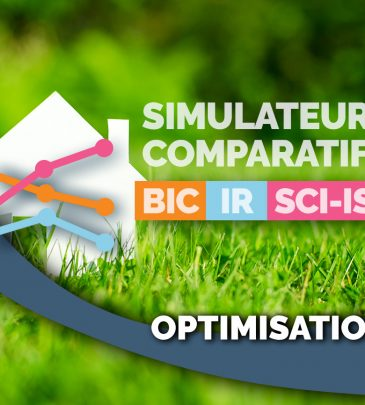SIMULATEUR FISCAL COMPARATIF – IR / BIC / SCI-IS